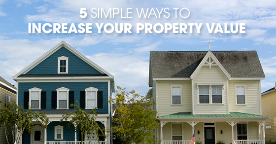 5 simple ways to increase home value michael woods for How to increase home value