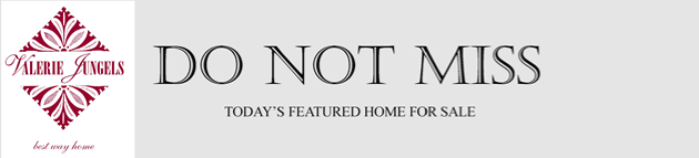 Do Not Miss Today's Featured Home