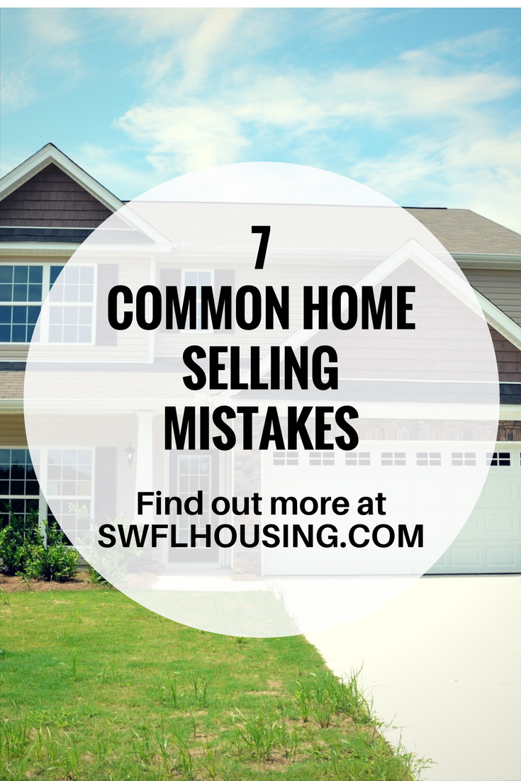 7 common home selling mistakes  homes for sale in bonita springs selling a house in bonita springs r