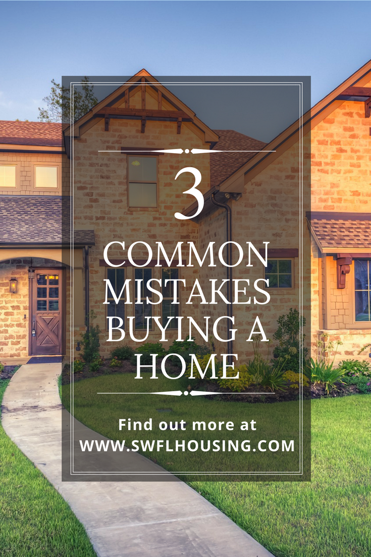 3 common mistake buying a home homes for sale in bonita springs selling a house in bonita springs re