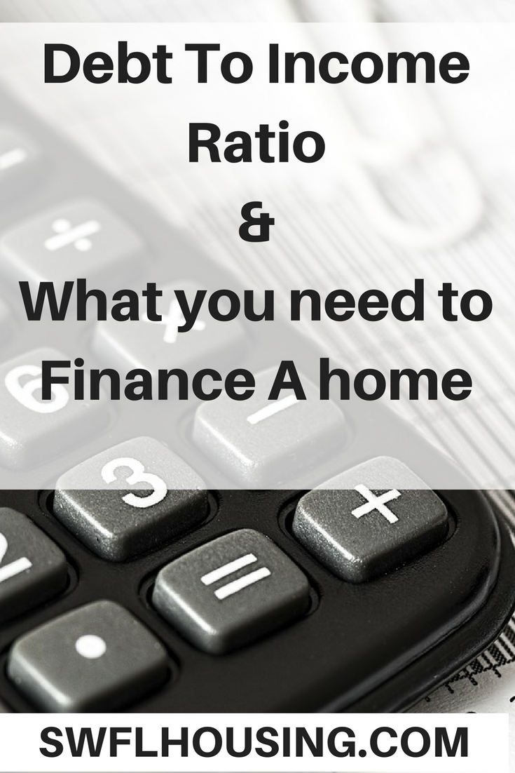 Debt To Income Ratios and to Finance A home bonita springs homes for sale in bonita springs real esa
