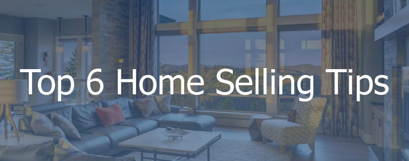 Top 6 Home Selling Tips