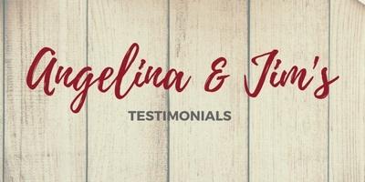 Angelina & Jim Testimonials