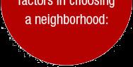 Consider these factors in choosing a neighborhood