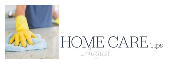 Home Care Tips August