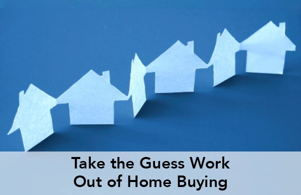 Take the Guesswork Out of Homebuying