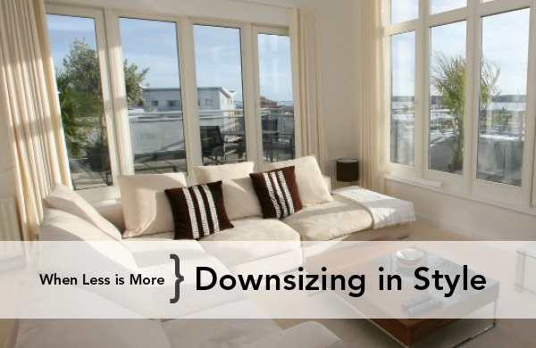 When Less is More - Downsizing in Style