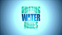 AMAZING WATER HOMES