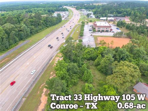Photo of Tract 33 Highway 105, Conroe, TX 77304 (MLS # 23793320)