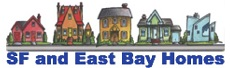 SF and East Bay Homes