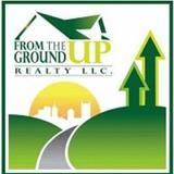 From The Ground Up Realty, LLC