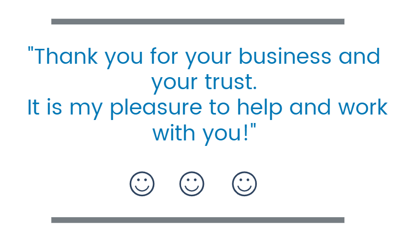 Thank you for your business and your trust.  It is my pleasure to help and work with you