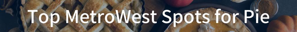 Top metrowest spots for pie