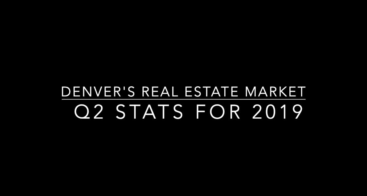 Denver's Real Estate Market Stats for Q2 of 2019