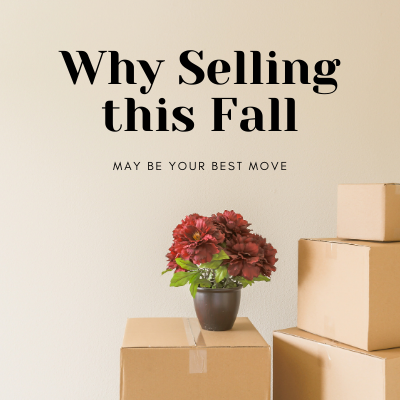 Red Flowers sitting on top of moving boxes: Title of Article is Above Why Selling This Fall may be Your Best Move