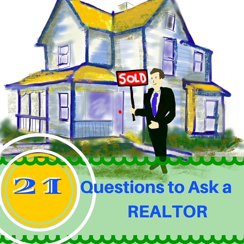 21 Questions for a Realtor