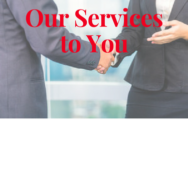 Our Services to You
