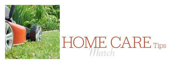 Home Care Tips March
