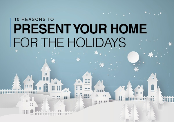 10 Reasons to Present Your Home For The Holidays