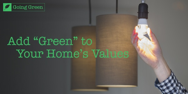Add Green to your homes value